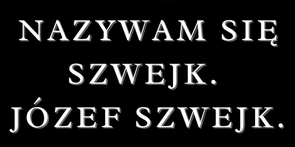 PREMIERA! 26.09. 16:00 NAZYWAM SIĘ SZWEJK. JÓZEF SZWEJK. reż. SŁAWEK GAUDYN