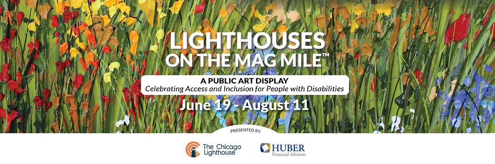Lighthouses on the Magnificent Mile. A Public Art Display celebrating access and inclusion for people with disabilities.