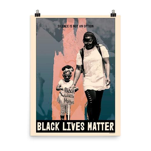 BLACK LIVES MATTER - SILENCE IS NOT AN OPTION