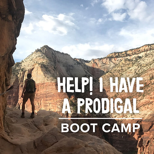 Help! I Have A Prodigal 5 Day Boot Camp