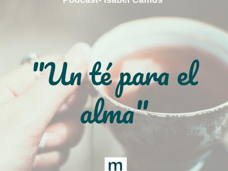Podcast- Un té para el alma