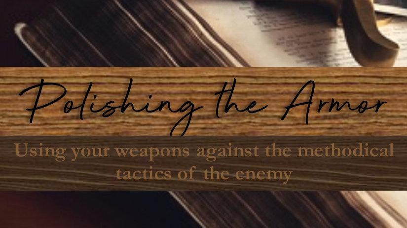 Polishing the Armor