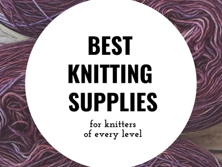 Best Knitting Supplies for Knitters of Every Level