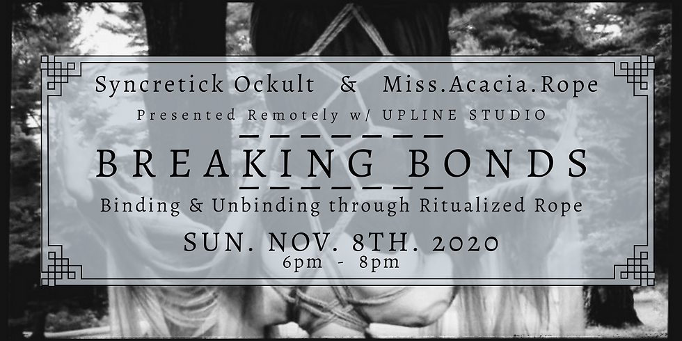 Breaking Bonds: Binding & Unbinding through Ritualized Rope
