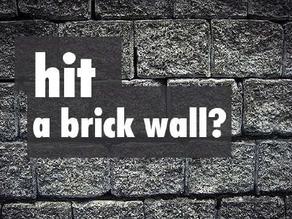 Hit a Brick Wall?