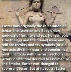 """I Took on that Inane """"Easter/Ishtar"""" Thing So You Don't Have To"""