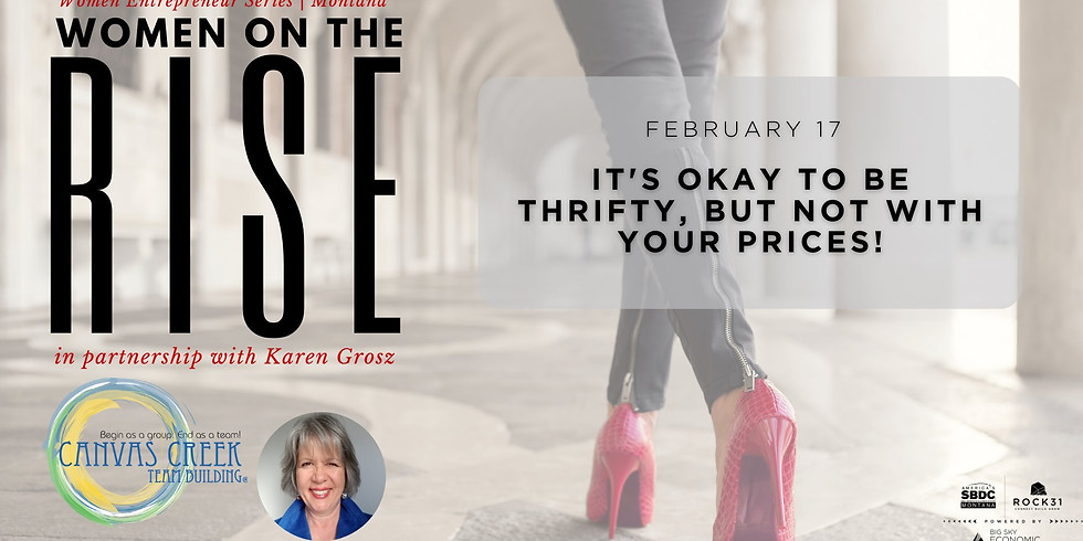 Women on the Rise: It's Okay To Be Thrifty, But Not With Your Prices!