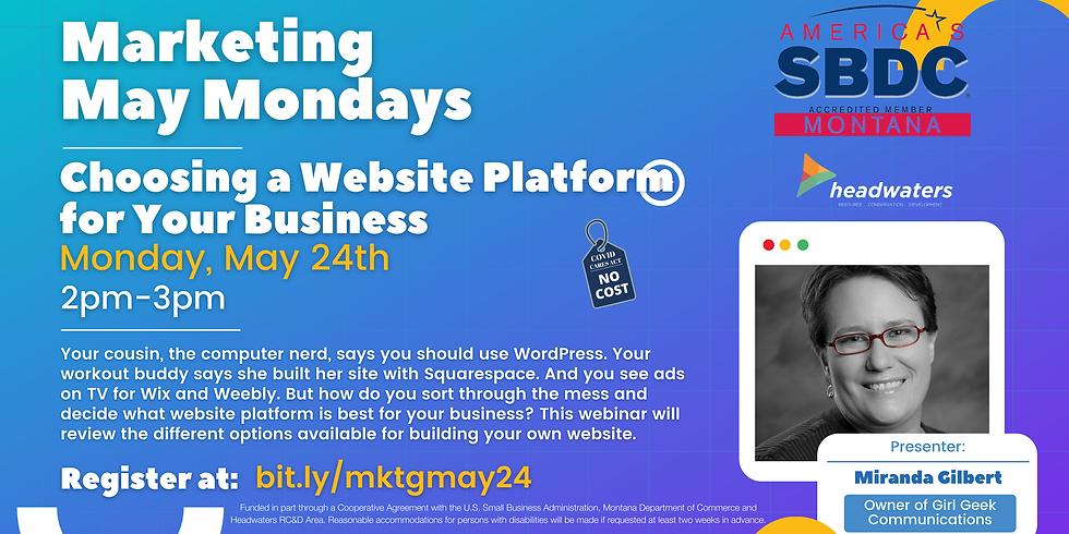 Marketing May Monday - Choosing a Website Platform