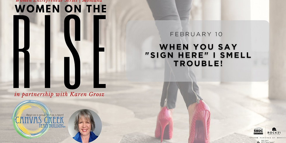 """Women on the Rise: When You Say """"Sign Here"""" I Smell Trouble!"""