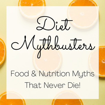 Diet Mythbusters