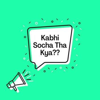 Kabhi Socha Tha Kya?