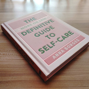 4 Reasons to Read Anna Borges' Self-Care Book