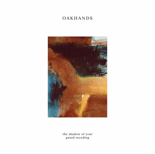 Oakhands - The Shadow Of Your Guard Receding