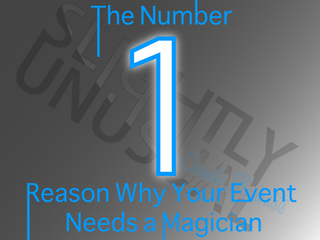 The Number 1 Reason Why Your Event Needs A Magician | Close Up Magician 2021