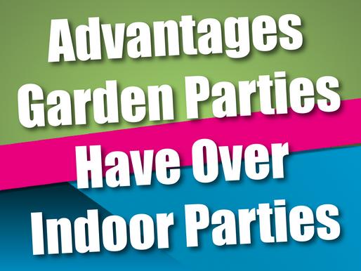 Advantages Garden Parties Have Over Indoor Parties | Garden Party Entertainment 2021