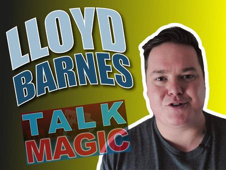 Lloyd Barnes | Talk Magic With One Of The Top Creators Of Magic In The World