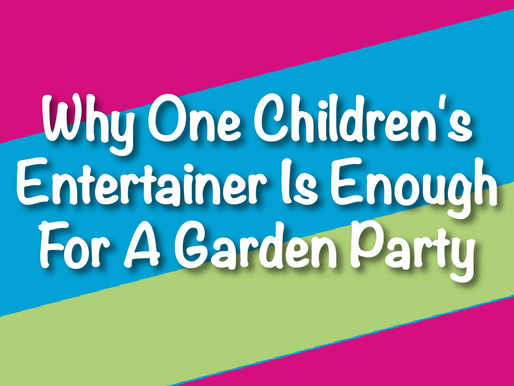 Why One Children's Entertainer Is Enough For A Garden Party | Children's Entertainment With Non-Stop