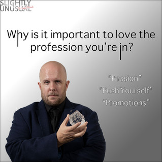 Why is it important to love the profession you're in?