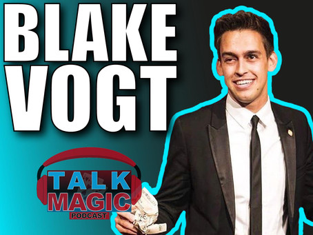 Blake Vogt | The Most Creative Magician On The Planet Talks Magic