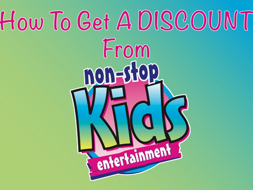 How To Get A Discount From Non Stop Kids Entertainment