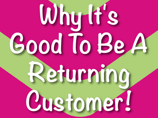 Why It's Good To Be A Returning Customer! | Children's Entertainment 2021