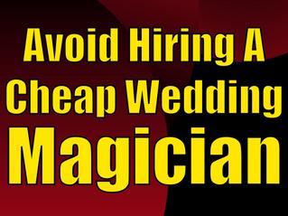 Avoid Hiring A Cheap Wedding Magician   Slightly Unusual Magicians For Weddings 2021