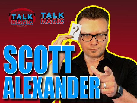 Talk Magic With Scott Alexander | One of the Funniest Performers In Magic