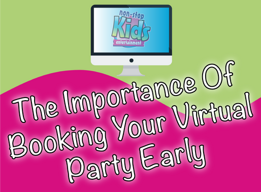 The Importance Of Booking Your Virtual Party Early | Virtual Entertainment 2020