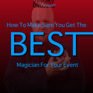 How To Make Sure You Get The BEST Magician For Your Event