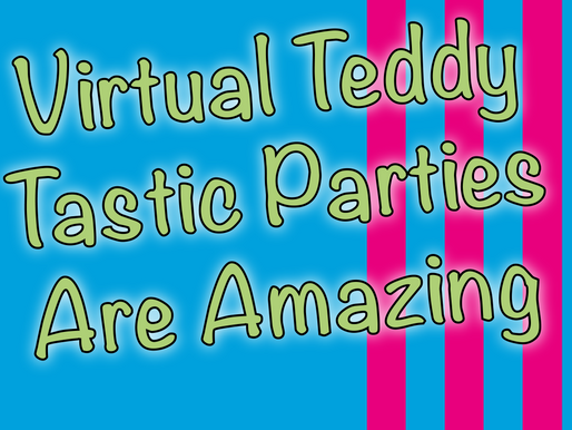 Virtual Teddy Tastic Parties Are Amazing | Kids Party Ideas 2020