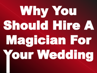 Why You Should Hire A Magician For Your Wedding | Magicians For Weddings 2021