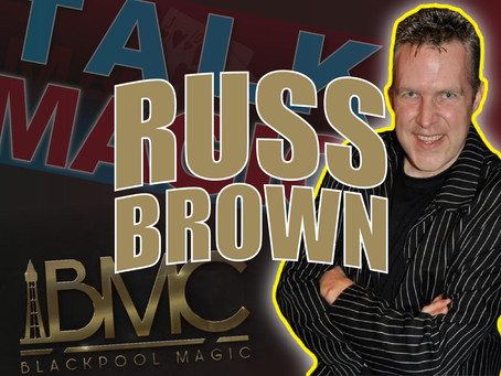 Talk Magic With Russ Brown | Interview With The Co-Host Of Blackpool Magic