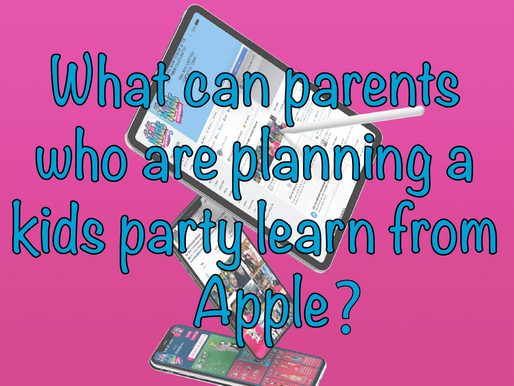 What Can Parents Who Are Planning A Kids Party Learn From Apple?