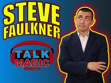 Talk Magic With Steve Faulkner | Magic Reviewer, Card Magic Guru, Performer & Speaker
