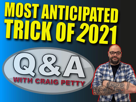 Most Anticipated Trick Of 2021 | Magic Q&A With Craig Petty