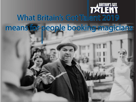 What Britain's Got Talent 2019 means for people booking magicians