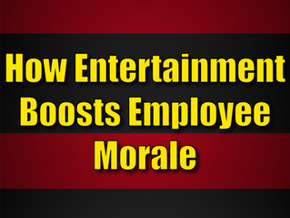 How Entertainment Boosts Employee Morale | Corporate Entertainment With Slightly Unusual 2021