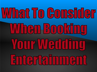 What To Consider When Booking Your Wedding Entertainment | Magicians For Weddings 2021