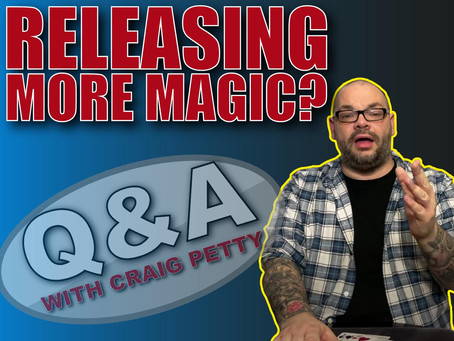 Teaching Magic At Gigs, Torn & Restored Card, Netrix, Practicing and More | Q&A With Craig Petty