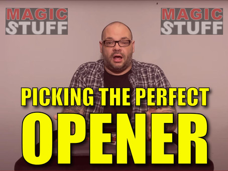 How To Pick The Perfect Opener For Your Show | Magic Stuff With Craig Petty