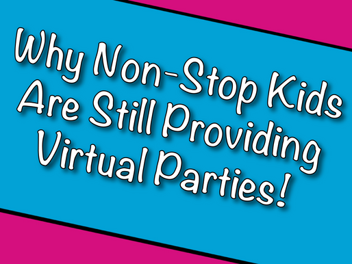 Why Non-Stop Kids Are Still Providing Virtual Parties | Virtual Party 2021