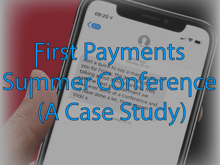 First Payments Summer Conference (A Case Study)