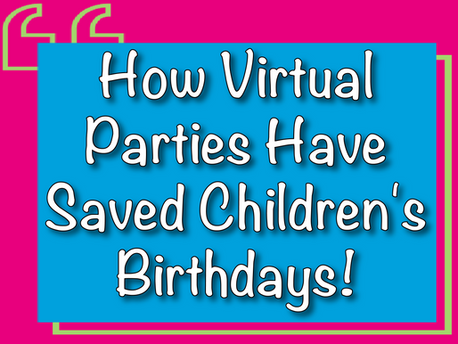How Virtual Parties Have Saved Children's Birthdays! | Kid's Entertainment 2020