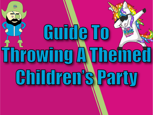 Guide To Throwing A Themed Children's Party | Children's Entertainment 2021