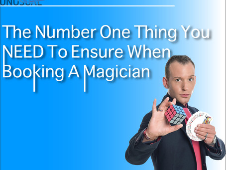 The Number One Thing You NEED To Ensure When Booking A Magician