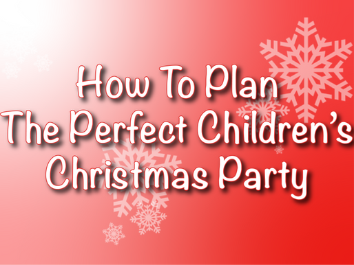How To Plan The Perfect Children's Christmas Party 2021