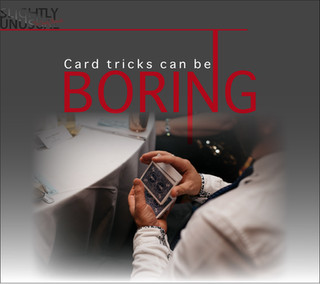 Card tricks can be boring