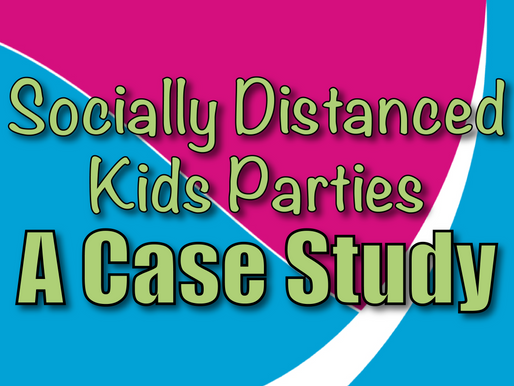 Socially Distanced Kids Parties - A Case Study