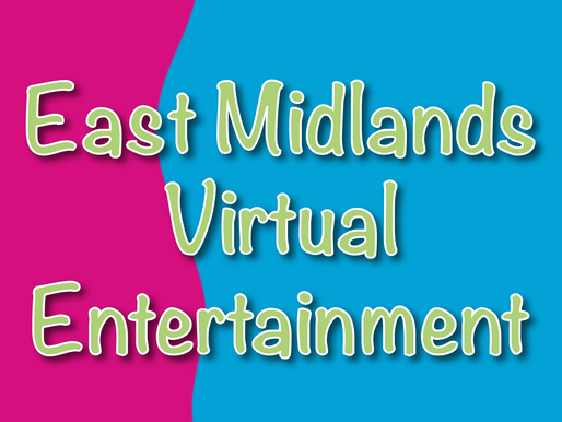Bringing The Entertainment To You In The East Midlands! | Virtual Parties 2021
