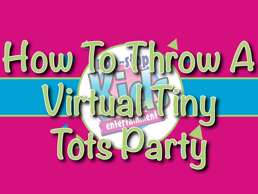 How To Throw A Virtual Tiny Tots Party | Virtual Birthday Party 2020